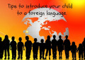 Tips To Help Your Child Learn A Second Language