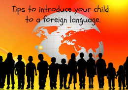 Tips to Introduce your Child to a Foreign Language