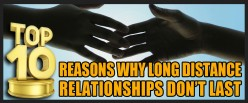Top 10 Reasons Why Long Distance Relationships Don't Last