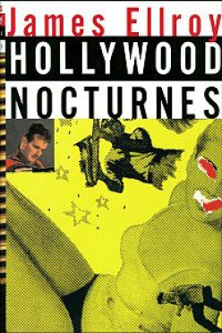 Hollywood Nocturnes by James Ellroy: A Book Review
