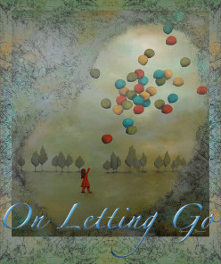 On Letting Go
