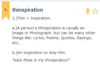 "Urban Dictionary defines ""thinspiration""."