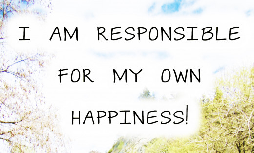 Take responsibility of your happiness