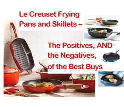 Le Creuset Frying Pan / Skillet - Best Buys Review (Positives AND Negatives)
