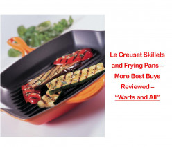 Le Creuset Skillets and Frying Pans – 3 More Best Buys Examined