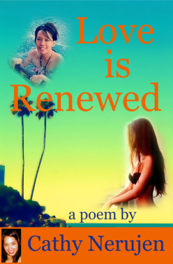 Love Is Renewed - Poetry By Cathy Nerujen
