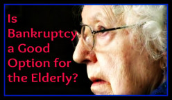 Is Bankruptcy a Good Option for the Elderly?