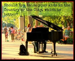Should You Raise your kids in the Country or the City, which is better?