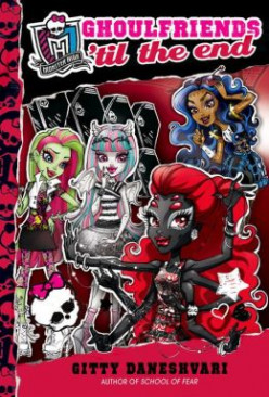 Ghoulfriends 'til the End (Monster High #4) by Gitty Daneshvari
