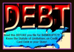 Read this BEFORE you file for BANKRUPTCY!  Know the Statute of Limitations on Credit Card Debt in your State!