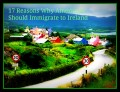 17 Reasons Why Americans Should Immigrate to Ireland