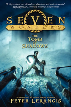The Tomb of Shadows (Seven Wonders #3), by Peter Lerangis