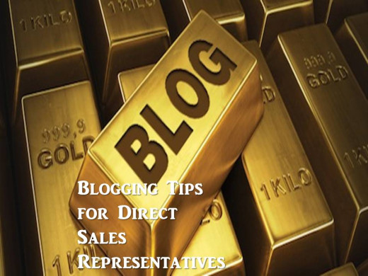 Blogging is a gold mine in direct sales.
