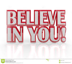 Believe in yourself to show positivism.