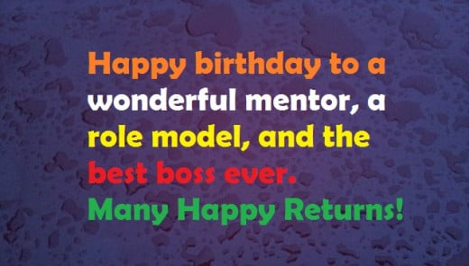 Happy birthday to a wonderful boss. Many happy returns of the day!