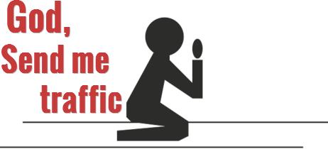 God, please semd me traffic.