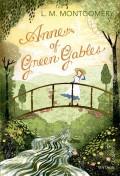 Anne of Green Gables (Anne of Green Gables, #1), by Lucy Maud Montgomery