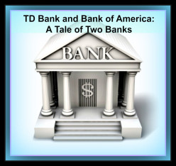TD Bank and Bank of America:  A Tale of Two Banks