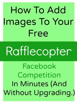 How To Add Images To Your FREE Rafflecopter Facebook Competition