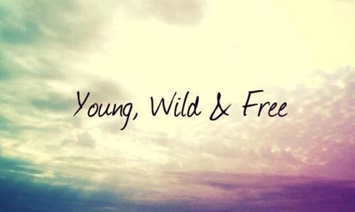 Break the rules. Be free. Live your life.