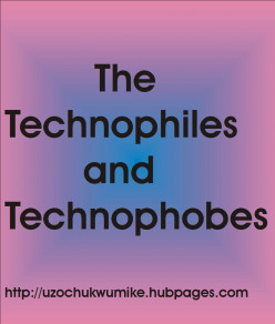 Technophiles and Technophobes