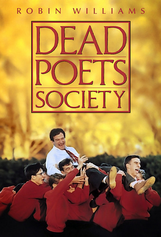 The Dead Poets Society, starring Robin Williams