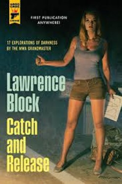 Catch and Release: Stories by Lawrence Block: A Book Review