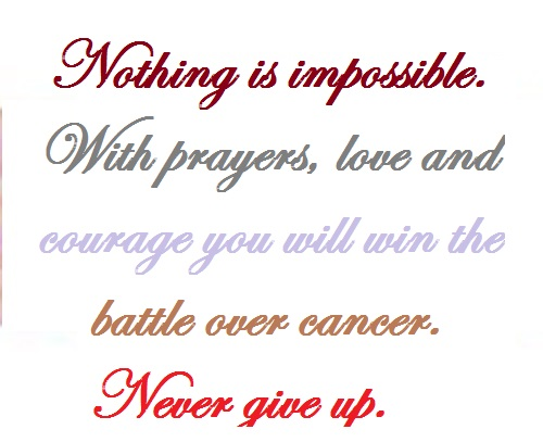 Religious get well soon messages for cancer patients holidappy nothing is impossible with prayers love and courage you will win the battle over spiritdancerdesigns Images