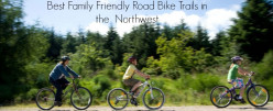 Best Family Friendly Road Bike Trails in the Northwest (BC, Washington, Oregon, & California)