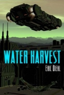 Water Harvest by Eric Diehl- A Novel Review