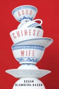 Book Review: 'Good Chinese Wife: A Love Affair With China Gone Wrong'