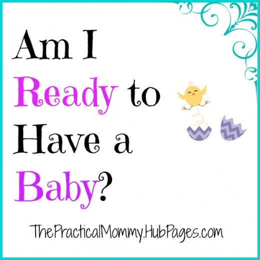 Am I ready to have a baby? Questions you should consider.