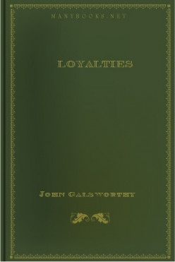 A Synopsis Of The Play Loyalities By John Galsworthy