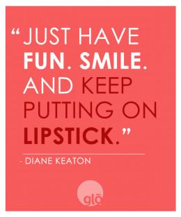 Diana Keaton - Lipstick Quotes