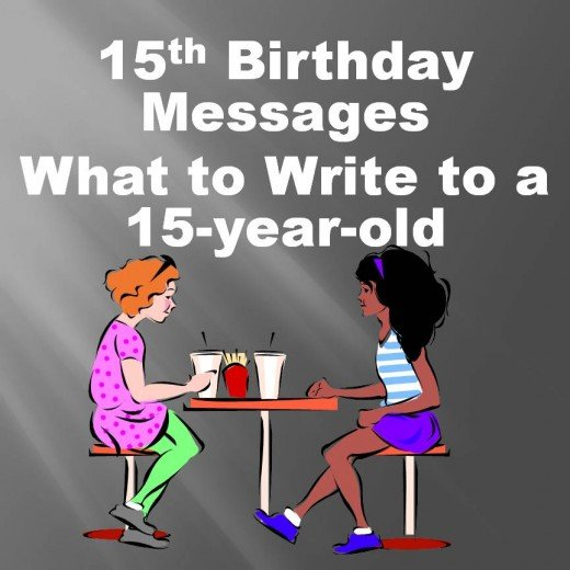 Use these examples of what to write in a 15th birthday card to help you write a great message.