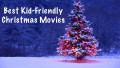 The Best Christmas Movies For Kids and Family