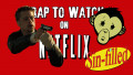 Crap to Watch on Netflix | Seven Deadly Sins Edition