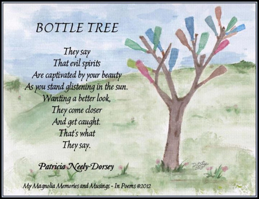 Bottle Tree by Patricia Neely Dorsey Thank you, Patricia, for letting me share your poems and this great painting. One of these days, I am going to have a Bottle Tree of my very own!
