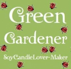Green Gardening Tips: SoyCandleLover-Maker
