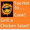 Too Hot to Cook? Easy Grilled Chicken Salad
