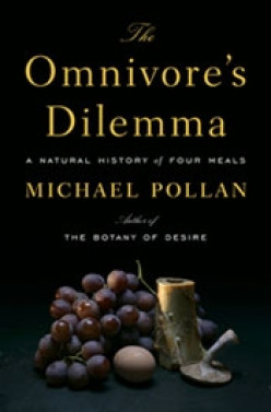 What's for dinner? The Omnivore's Dilemma by Michael Pollan