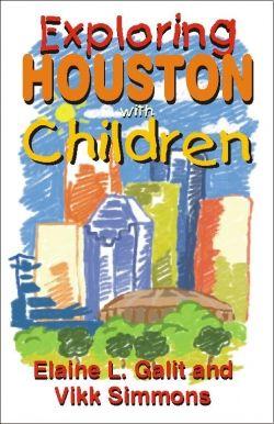 Exploring Houston with Children, Houston travel guide book