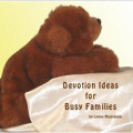 Devotion Ideas for Busy Families
