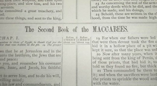 Second Book of Maccabees follows First Book of Maccabees in the Apocrypha and some Catholic Bibles