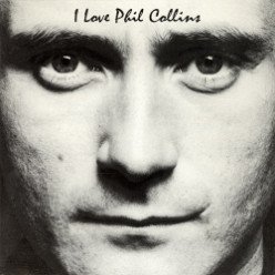 I Love Phil Collins - His Best Songs and Music