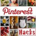 Pinterest Hacks - Tips and Tricks for Hubpages and Blogs