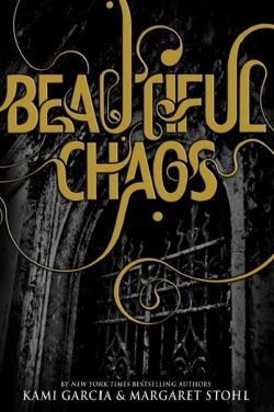 Beautiful Chaos - Beautiful Creatures Book 3