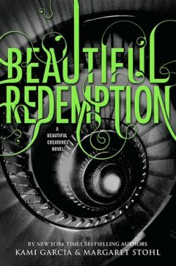Beautiful Redemption - Beautiful Creatures Book 4