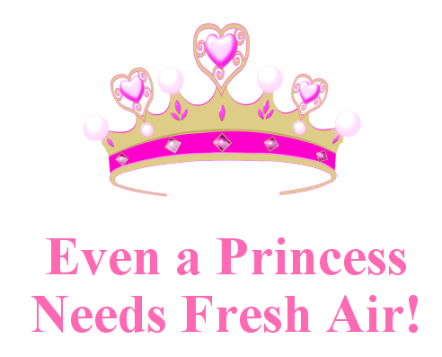 Even a princess needs fresh air