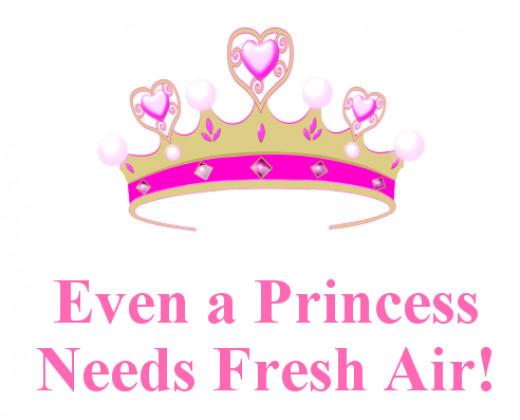 Even a princess needs fresh air